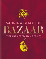 Bazaar; Vibrant Vegetarian Recipes