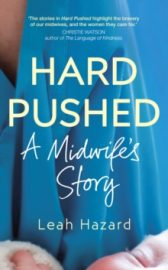 Hard Pushed; A Midwife's Story