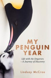 My Penguin Year: Life with the Emperors by Lindsay McCrae