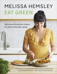 Eat Green with Melissa Hemsley
