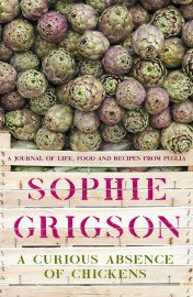 A Curious Absence of Chickens: A journal of life, food and recipes from Puglia by Sophe Grigson (Live Stream Event)